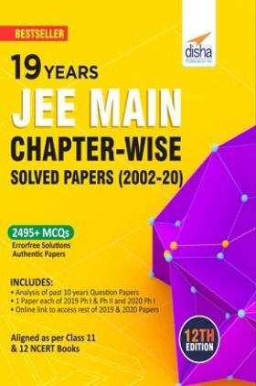 19 Years JEE MAIN Chapter-Wise Solved Papers (2002 - 20) 12th Edition