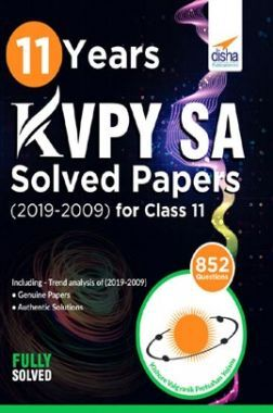 11 Years KVPY SA Solved Papers (2019-2009) For Class 11