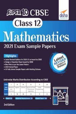 Super 10 CBSE Class 12 Mathematics 2021 Exam Sample Papers 3rd Edition