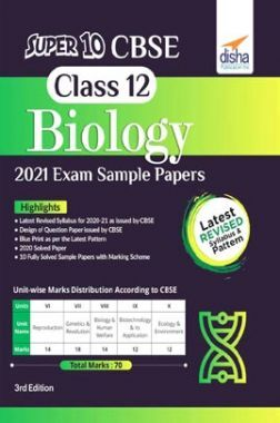 Super 10 CBSE Class 12 Biology 2021 Exam Sample Papers 3rd Edition