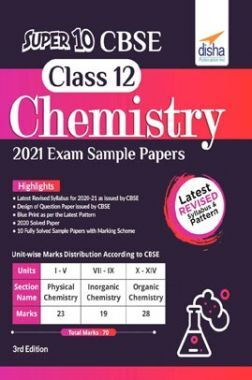 Super 10 CBSE Class 12 Chemistry 2021 Exam Sample Papers 3rd Edition