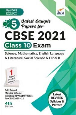 5 Latest Sample Papers For CBSE 2021 Class 10 Exam - Science, Mathematicss, English Language & Literature, Social Science & Hindi B - 4th Edition