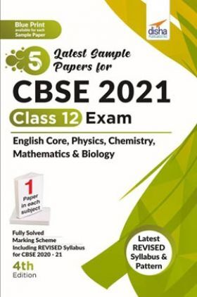 5 Latest Sample Papers For CBSE 2021 Class 12 Exam - English Core, Physics, Chemistry, Mathematics & Biology - 4th Edition
