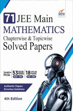 71 JEE Main Mathematics Online (2020 - 2012) & Offline (2018 - 2002) Chapterwise & Topicwise Solved Papers