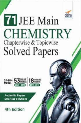 71 JEE Main Chemistry Online (2020 - 2012) & Offline (2018 - 2002) Chapterwise & Topicwise Solved Papers