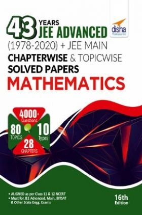 43 Years JEE Advanced (1978 - 2020) + JEE Main Chapterwise  & Topicwise Solved Papers Mathematics