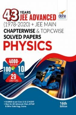43 Years JEE Advanced (1978 - 2020) + JEE Main Chapterwise & Topicwise Solved Papers Physics