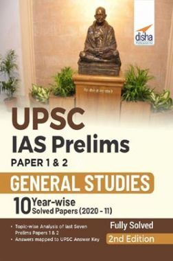 UPSC IAS Prelims Paper 1 & 2 General Studies 10 Year-wise Solved Papers (2020 - 11) 2nd Edition