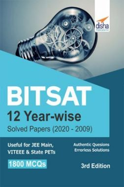 BITSAT 12 Year-wise Solved Papers (2020 - 2009) 3rd Edition