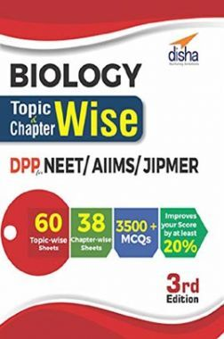 Biology Topic-Wise & Chapter-Wise Daily Practice Problem (DPP) Sheets For NEET/ AIIMS/ JIPMER 3rd Edition