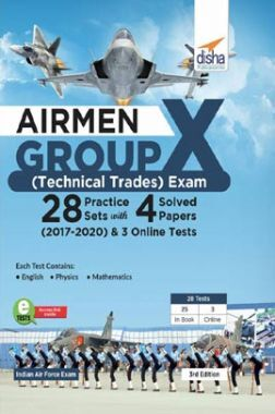 Airmen Group X (Technical Trades) Exam 28 Practice Sets With 4 Solved Papers (2017 - 2020) & 3 Online Tests 3rd Edition