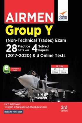 Airmen Group Y (Non-Technical Trades) Exam 28 Practice Sets With 4 Solved Papers (2017 - 2020) & 3 Online Tests 3rd Edition