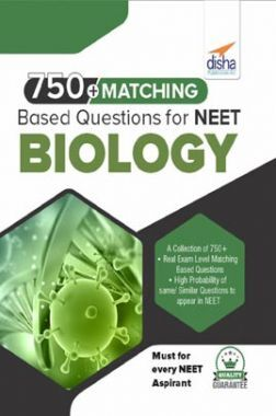 750+ Matching Based Questions For NEET Biology