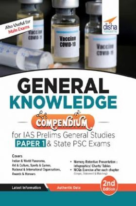 General Knowledge Compendium For IAS Prelims General Studies Paper 1 & State PSC Exams 2nd Edition