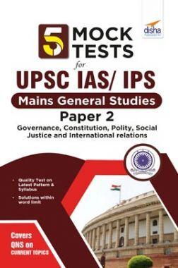 5 Mock Tests For UPSC Civil Services IAS /IPS Mains General Studies Paper 2