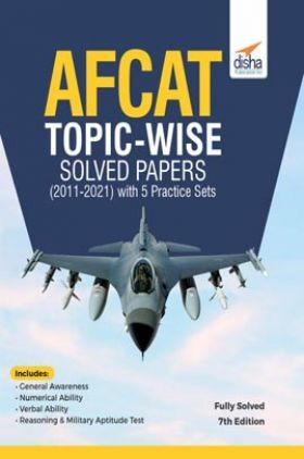 AFCAT Topic-wise Solved Papers (2011 - 21) with 5 Practice Sets 7th Edition