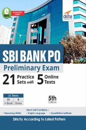 SBI Bank PO Preliminary Exam 21 Practice Sets with 5 Online Tests 5th Edition