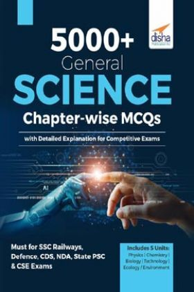 5000+ General Science Chapter-Wise MCQs With Detailed Explanations For Competitive Exams