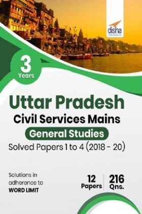 3 Years Uttar Pradesh Civil Services Mains General Studies Solved Papers (2018 - 20)