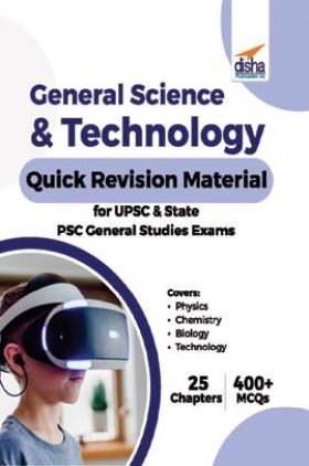 General Science & Technology Quick Revision Material For UPSC & State PSC General Studies Exams