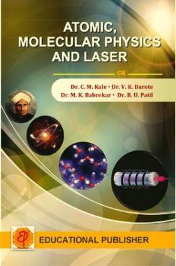 Atomic, Molecular Physics and LASER