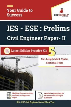 EduGorilla IES - ESE Civil Engineer (CE) 2020   Prelims   Paper- II   5 Full Length Mock Test + Sectional Tests   Latest Edition Practice Kit