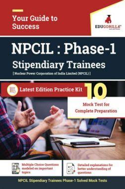 Edugorilla NPCIL ST  (Stipendiary Trainees) Phase I Exam 2020 | 10 Mock Test