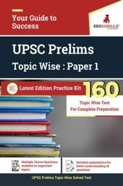 Edugorilla UPSC Prelims : Topic Wise Questions 2020 | Paper 1 | 160 Topic Wise Test | With Complete Solution