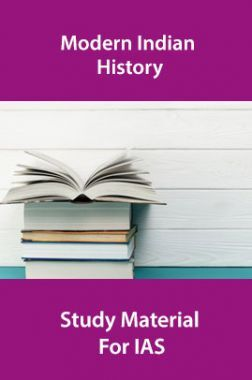Modern Indian History Study Material For IAS
