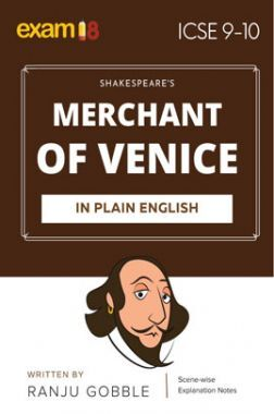 Exam18 ICSE Merchant Of Venice Scene-Wise Paraphrase Explanation Notes