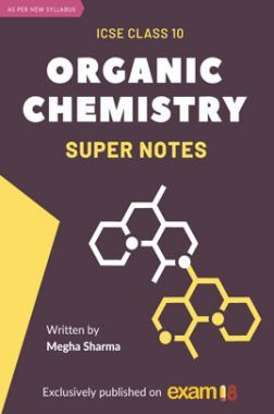 Exam18 Organic Chemistry Super Notes ICSE Class 10