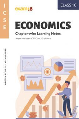 Exam18 Economics Chapter-Wise Learning Notes For ICSE Class 10