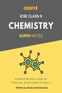 Exam18 ICSE Class 9 Chemistry Super Notes