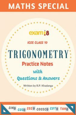 Exam18 ICSE Maths Trigonometry Practice Notes For Class 10
