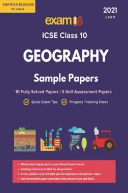 Exam18 ICSE Geography Sample Papers For Class 10  Solved 2021 Exam (As Per Further Reduced Syllabus)