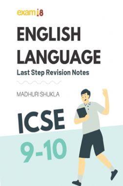 Exam18 ICSE Class 9 & 10 English Language Last Step Revision Notes