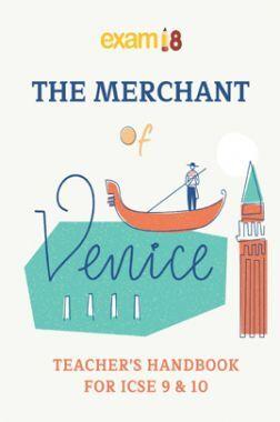 Exam18 ICSE Class 9 And 10 English Literature Merchant Of Venice Teacher's Handbook