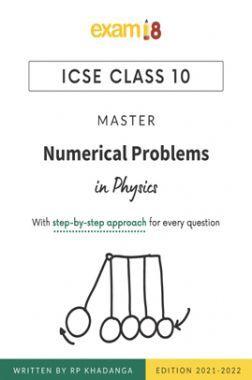 Exam18 ICSE Class 10 Physics Master Numerical Problems