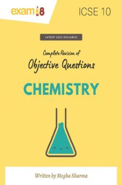 Exam18 ICSE Class 10 Chemistry Chapter Wise Objective Q&A