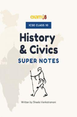 Exam18 ICSE Class 10 History Civics Revision Notes