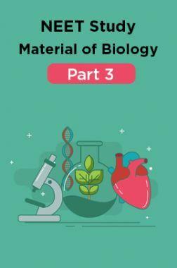 NEET Study Material Of Biology Part 3