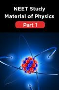 NEET Study Material Of Physics Part 1
