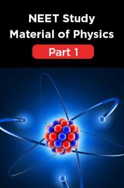 NEET Study Material Of Physics Part 1