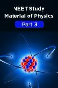 NEET Study Material Of Physics Part 3