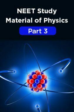 NEET Study Material Of Physics Part 3