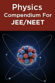 Physics Compendium For JEE/NEET