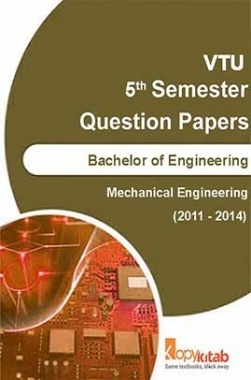 VTU QUESTION PAPERS 5th Semester Mechanical Engineering 2011-2014