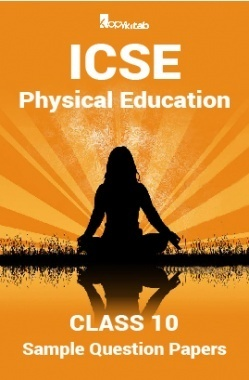 ICSE Sample Question Papers For Class 10 Physical-Education