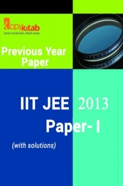 IIT JEE QUESTION PAPERS PAPER 1 WITH SOLUTIONS 2013