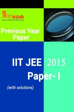 IIT JEE QUESTION PAPERS PAPER 1 WITH SOLUTIONS 2015